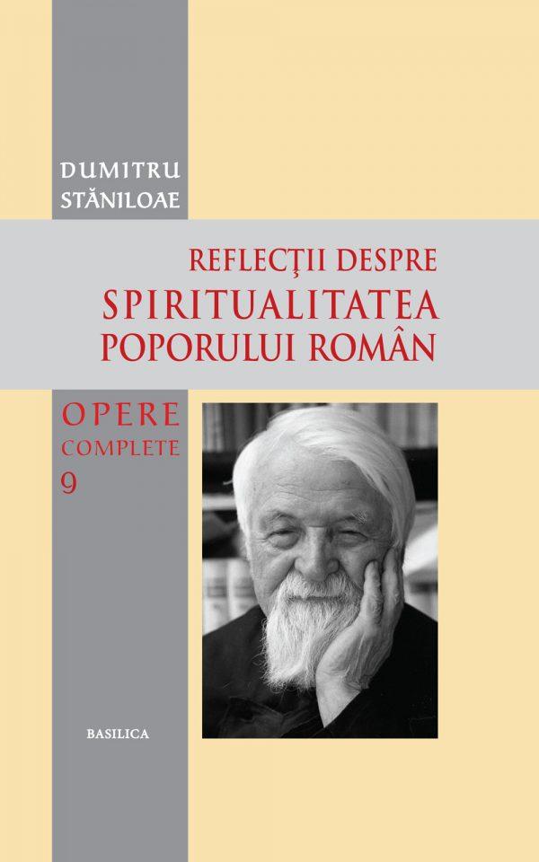 Opere complete – Vol. 9: Reflecţii despre spiritualitatea poporului român