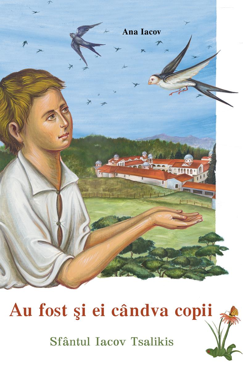Au fost și ei cândva copii- Sfântul Iacov Tsalikis