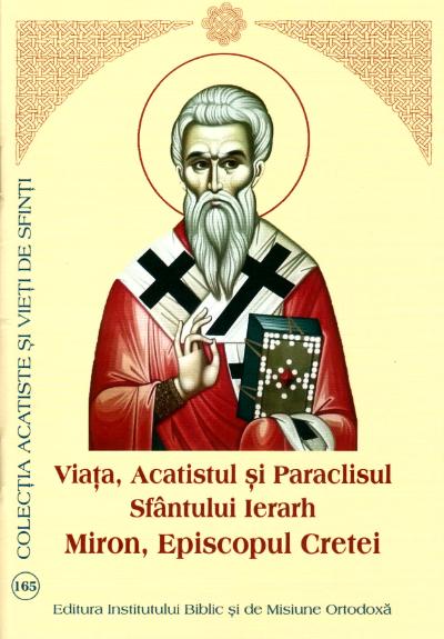 Viata, Acatistul si Paraclisul Sfantului Ierarh Miron, Episcopul Cretei