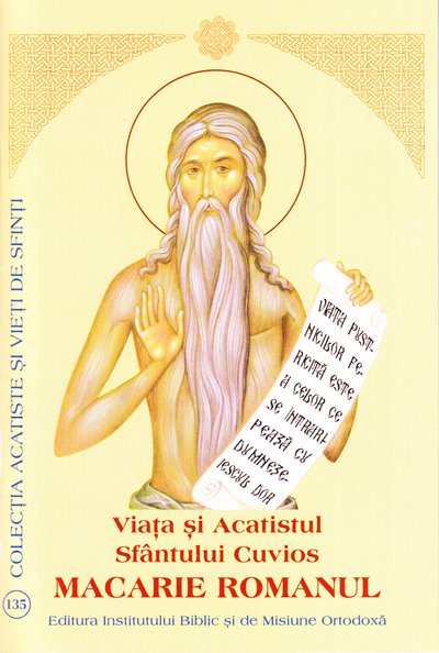 Viata si Acatistul Sfantului Cuvios MACARIE ROMANUL