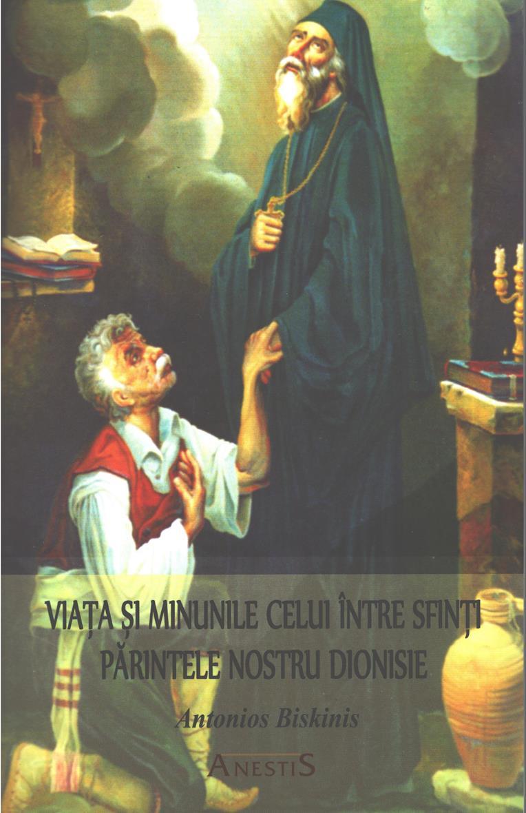 Viata si minunile celui intre Sfinti Parintele nostru Dionisie