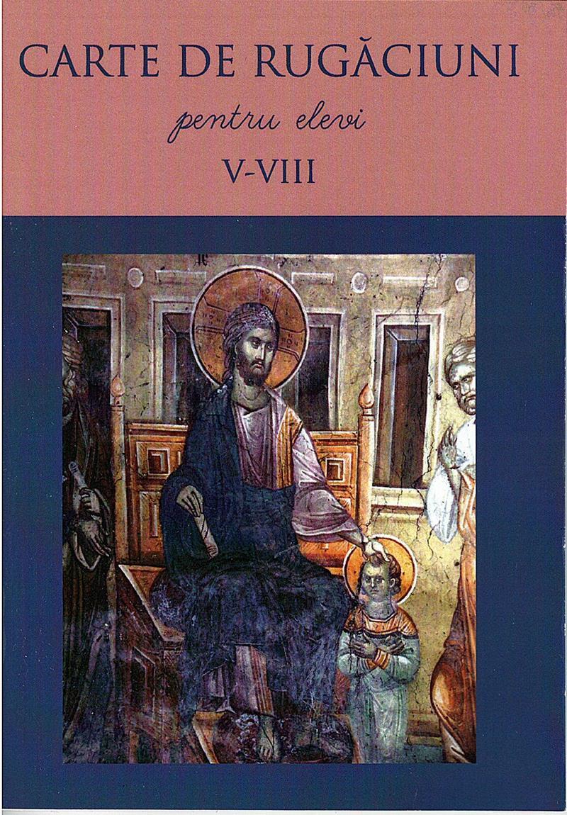 Carte de rugaciuni pentru elevi, clasele V-VIII