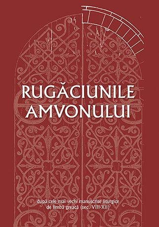 Rugăciunile amvonului – după cele mai vechi manuscrise liturgice de limbă greacă (sec. VIII-XII)