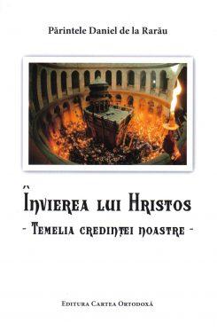 Invierea lui Hristos – Temelia credintei noastre