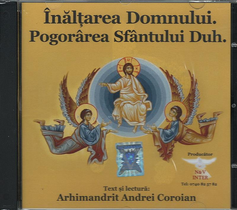 CD- Înălțarea Domnului. Pogorârea Sfântului Duh.