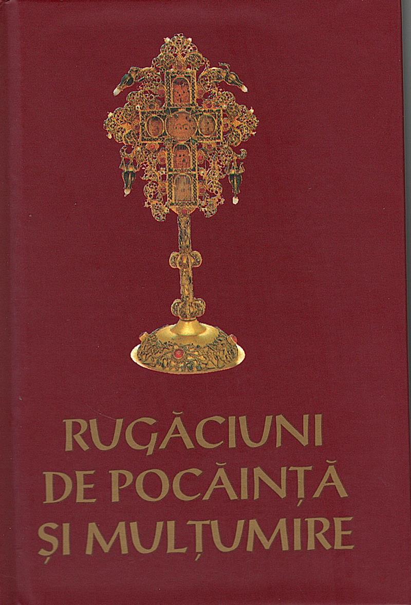 Rugăciuni de pocăinţă şi mulţumire pentru Sfânta Spovedanie şi Sfânta Împărtăşanie