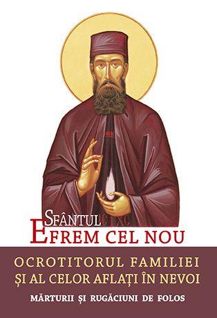 Sfântul Efrem cel Nou – Ocrotitorul familiei și al celor aflați în nevoi