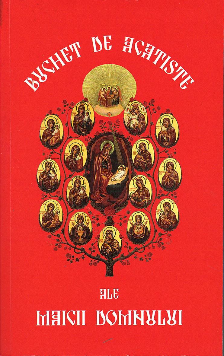 Buchet de acatiste ale Maicii Domnului brosata