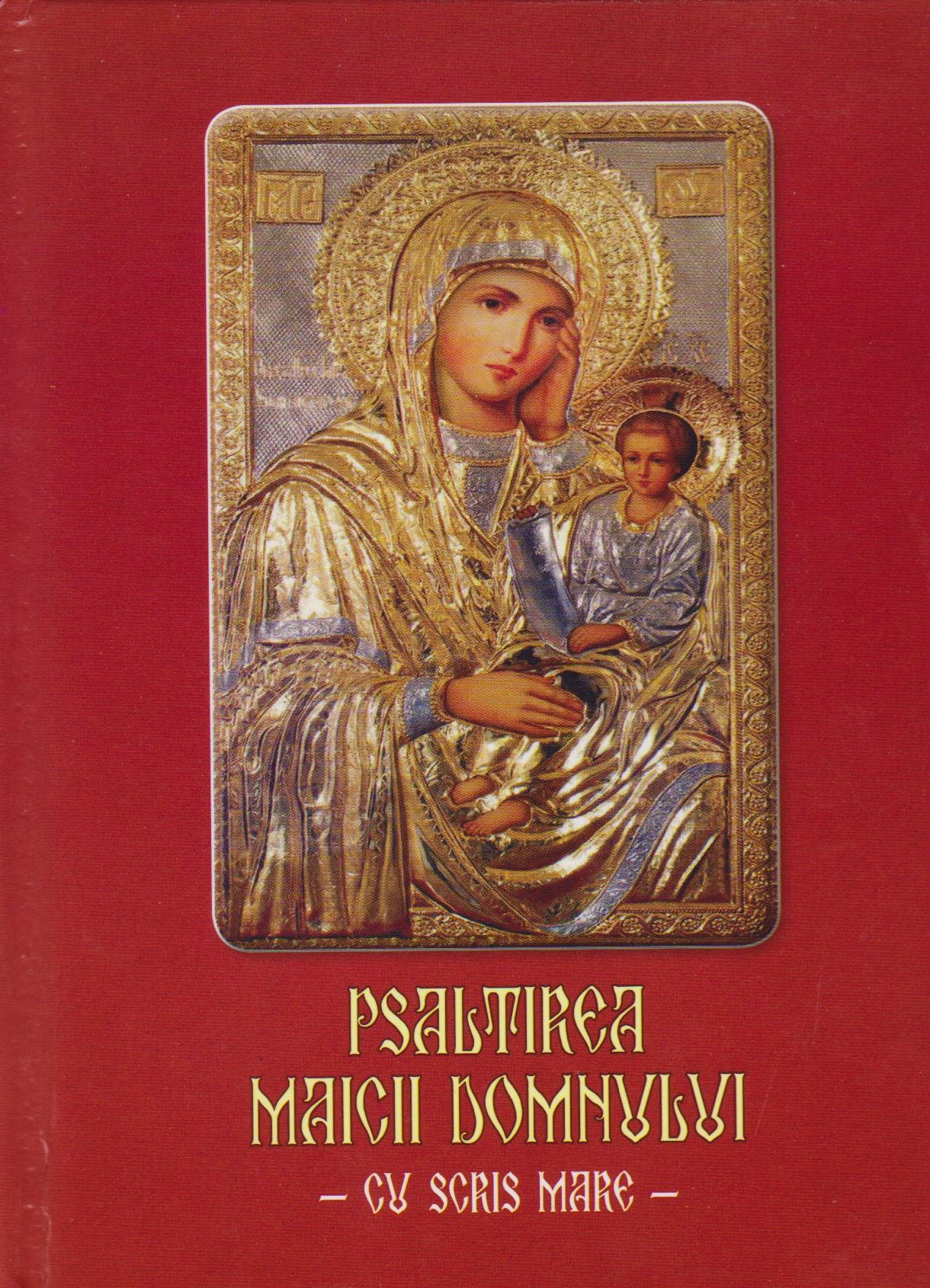 Psaltirea Maicii Domnului (cartonata, scris mare)