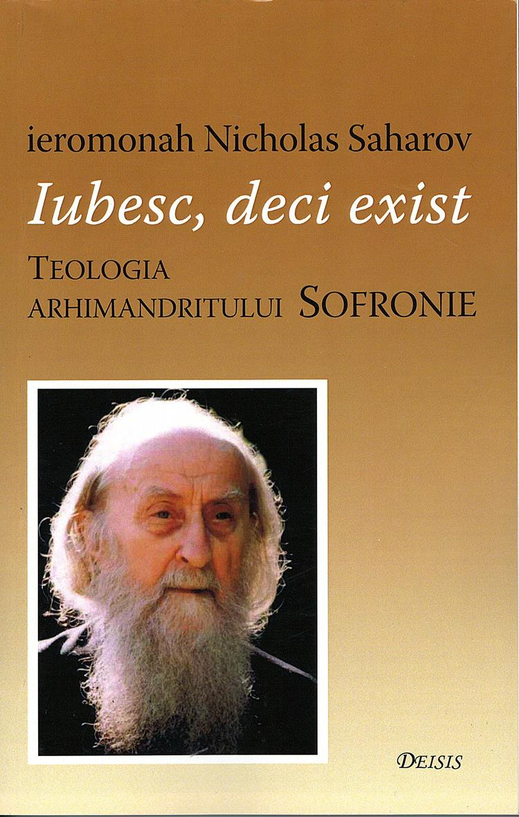 Iubesc, deci exist. Teologia arhimandritului Sofronie