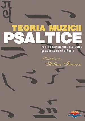 Teoria muzicii psaltice pentru Seminariile teologice si Scolile de cantareti