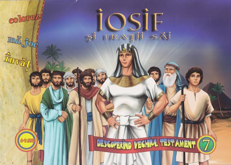 Iosif și frații săi.Descoperind vechiul testament vol 7