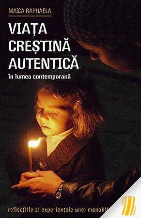 Viața creștină autentică în lumea contemporană. Reflecțiile și experiențele unei monahii ortodoxe