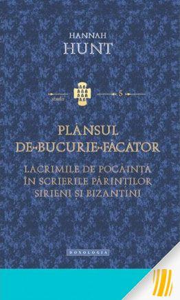 Plansul de-bucurie-facator. Lacrimilie de pocainta in scrierile Parintilor sirieni si bizantini