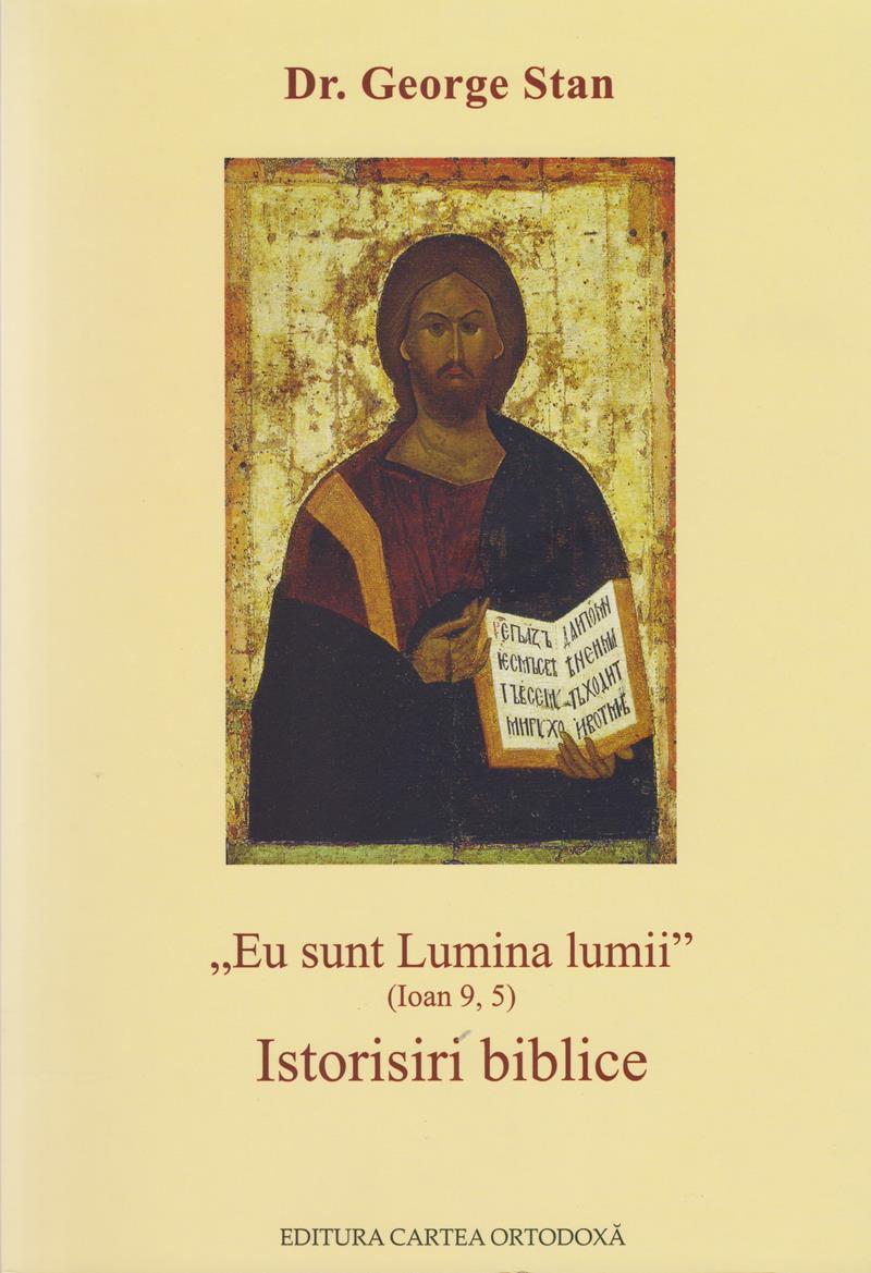 Eu sunt Lumina lumii -  (Ioan 9, 5). Istorisiri biblice