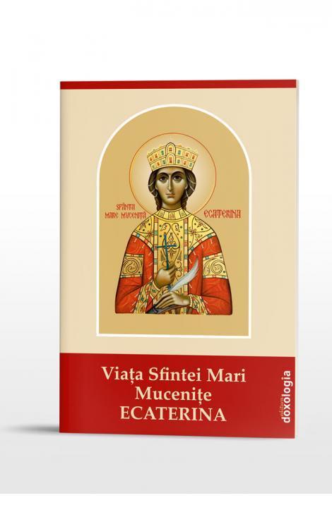 Viața Sfintei Mari Mucenițe Ecaterina