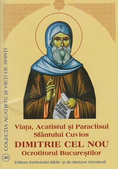 Viata, Acatistul si Paraclisul Sfantului Cuvios Dimitrie cel Nou Ocrotitorul Bucurestilor