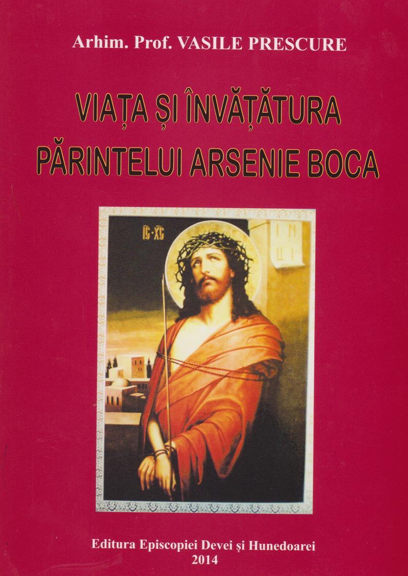Viața și învățătura Părintelui Arsenie Boca