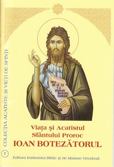 Viata si Acatistul Sfantului Proroc IOAN BOTEZĂTORUL