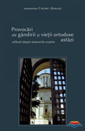 Provocari ale gandirii si vietii ortodoxe astazi