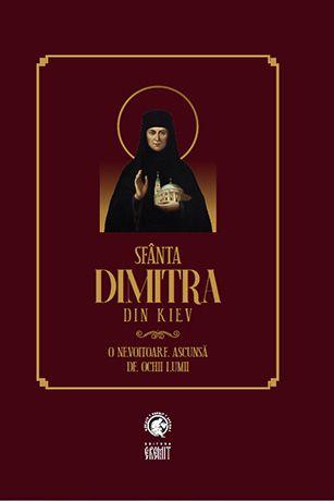 Sfânta Dimitra din Kiev - O nevoitoare ascunsă de ochii lumii