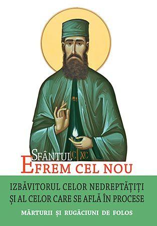Sfantul Efrem cel Nou - Izbăvitorul celor nedreptățiți și al celor care se află în procese. Mărturii și rugăciuni de folos