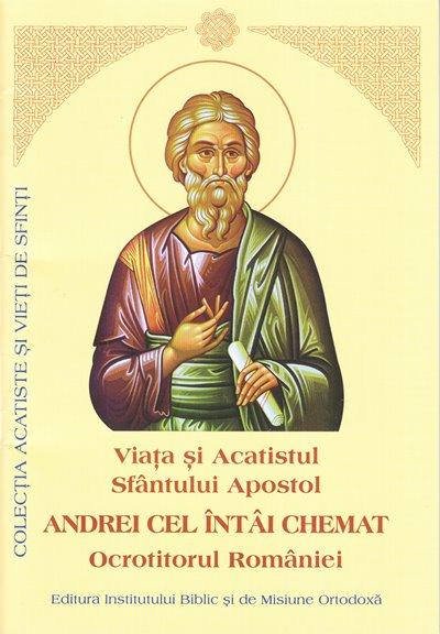 Viata si Acatistul Sfantului Apostol ANDREI CEL ÎNTÂI CHEMAT Ocrotitorul României