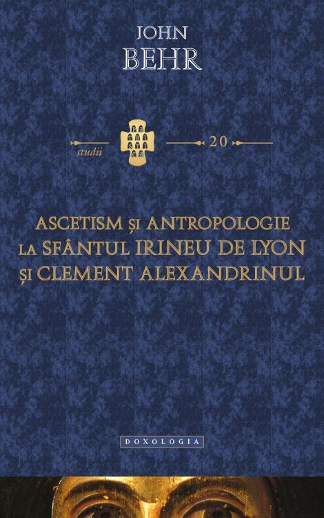 Ascetism şi antropologie la Sfântul Irineu de Lyon şi Clement Alexandrinul