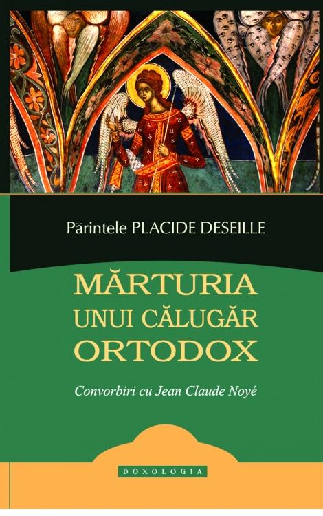 Mărturia unui călugăr ortodox. Convorbiri cu Jean Claude Noye