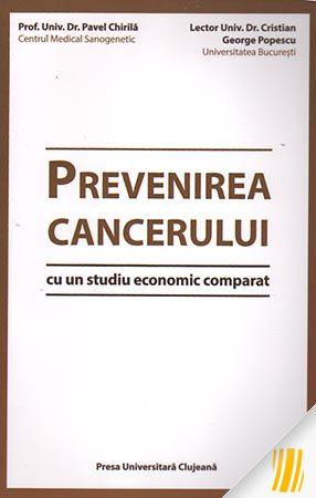 Prevenirea cancerului. Cu un studiu economic comparat