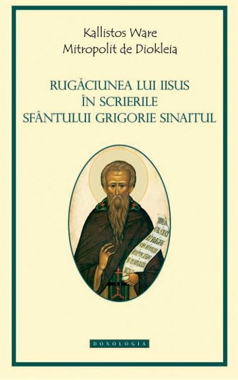 Rugăciunea lui Iisus in scrierile Sf Grigorie Sinaitul