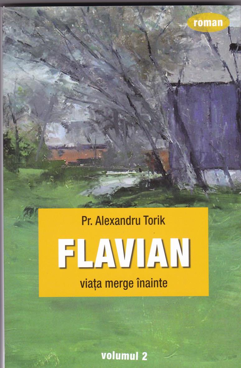 Flavian. Viaţa merge înainte  vol 2