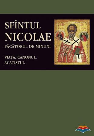 Sfantul Nicolae, facatorul de Minuni viata, canonul, acatistul