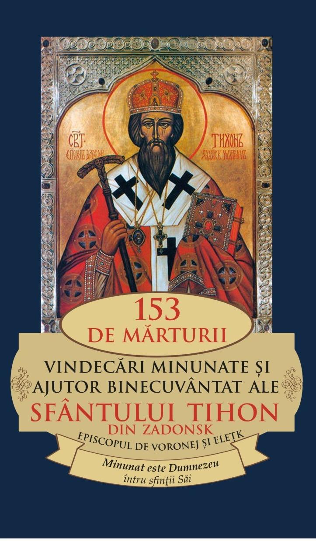 153 de mărturii ale Sfântului Tihon din Zadonsk Episcopul de Voronej și Elețk