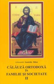 Călăuză ortodoxă în familie şi societate