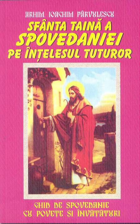 Sfânta taină a spovedaniei pe înţelesul tuturor