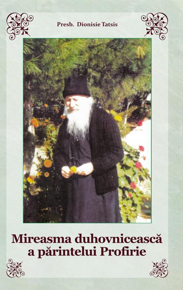 Mireasma duhovnicească a părintelui Porfirie
