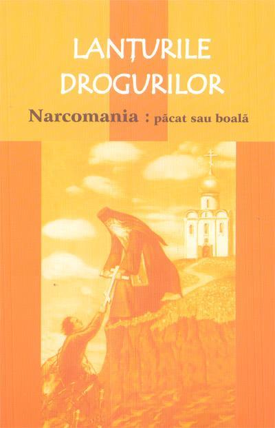 Lanţurile drogurilor – Narcomania    păcat sau boală