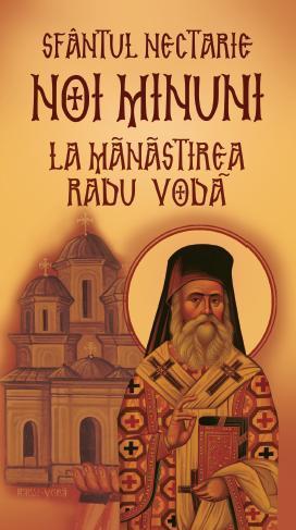 Sfântul Nectarie Noi minuni la Mănăstirea Radu Vodă
