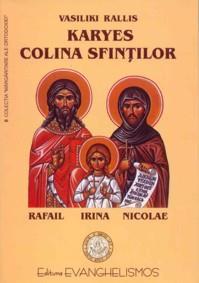 Karyes, Colina Sfinţilor Rafail, Irina, Nicolae
