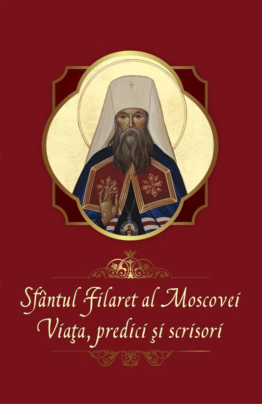 Sfântul Filaret al Moscovei-viaţa, predici şi scrisori