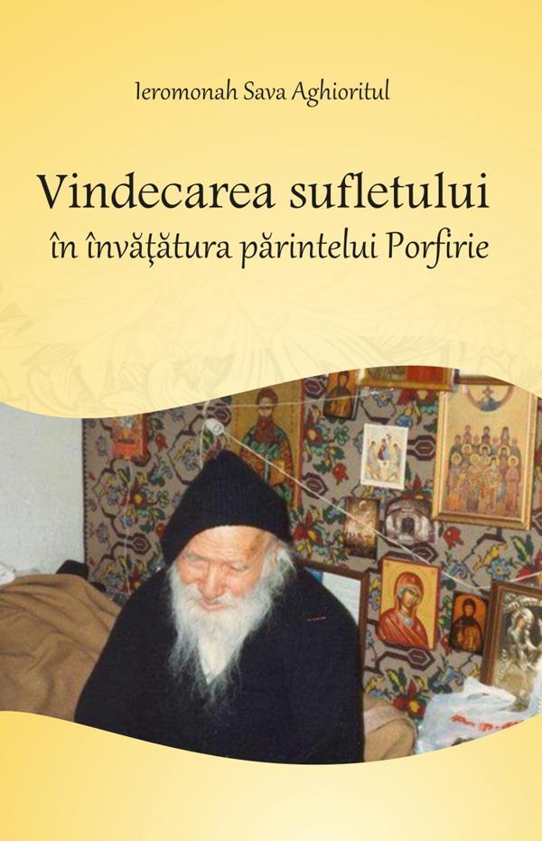 Vindecarea sufletului în învăţătura părintelui Porfirie
