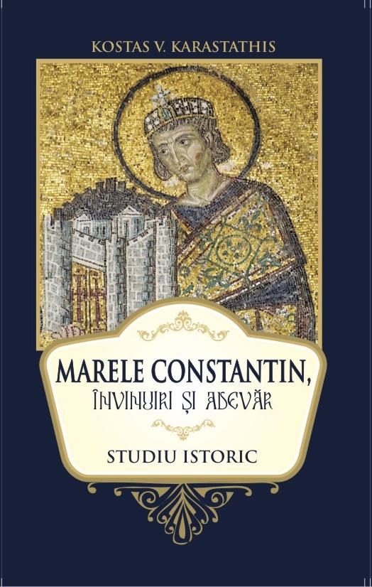 Marele Constantin învinuiri și adevăr- studiu istoric