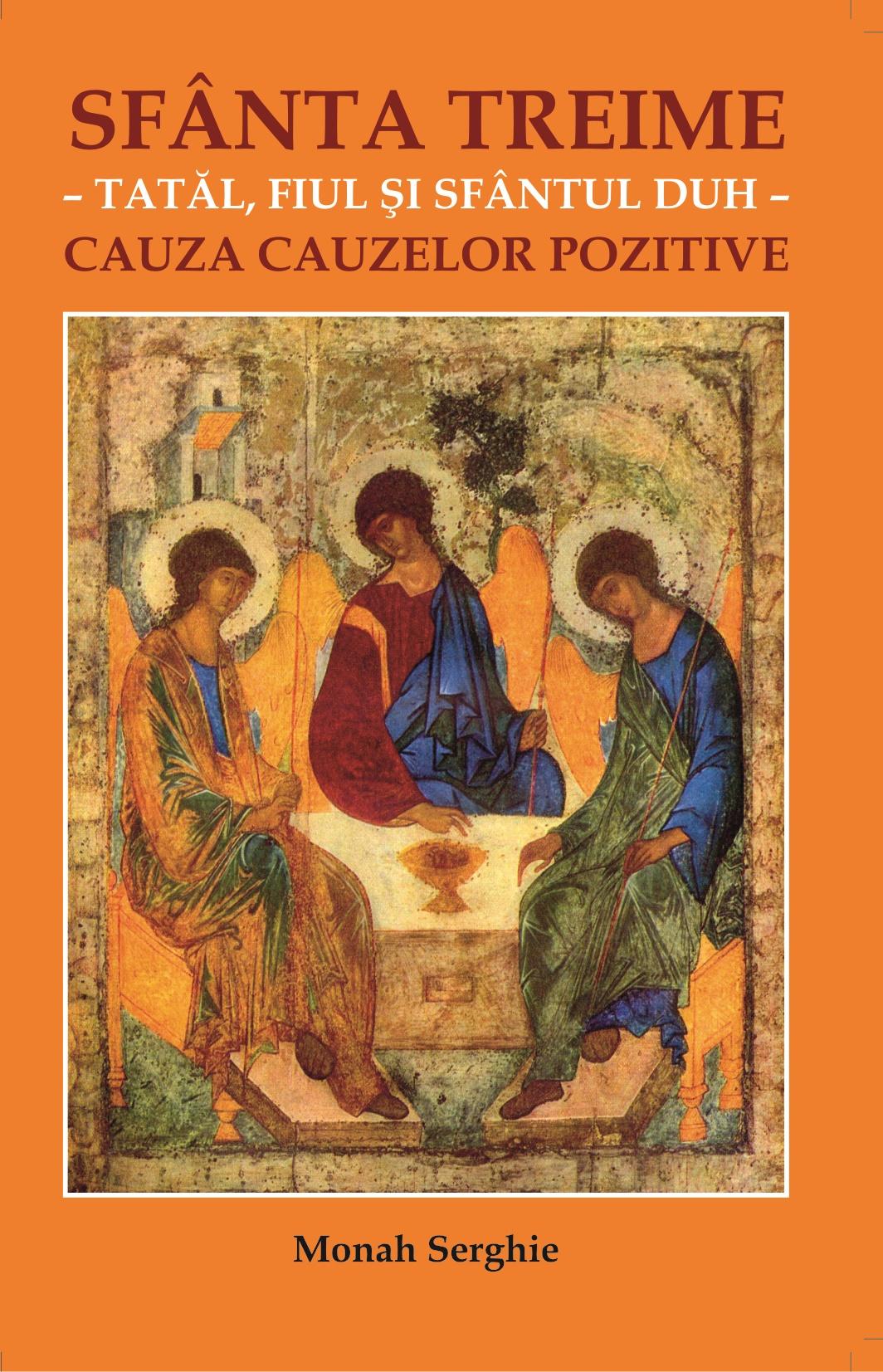Sfânta Treime-Tatăl, Fiul și Sfântul Duh- cauza cauzelor pozitive