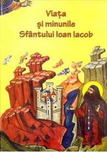 Viata si minunile Sfantului Ioan Iacob- pentru copii