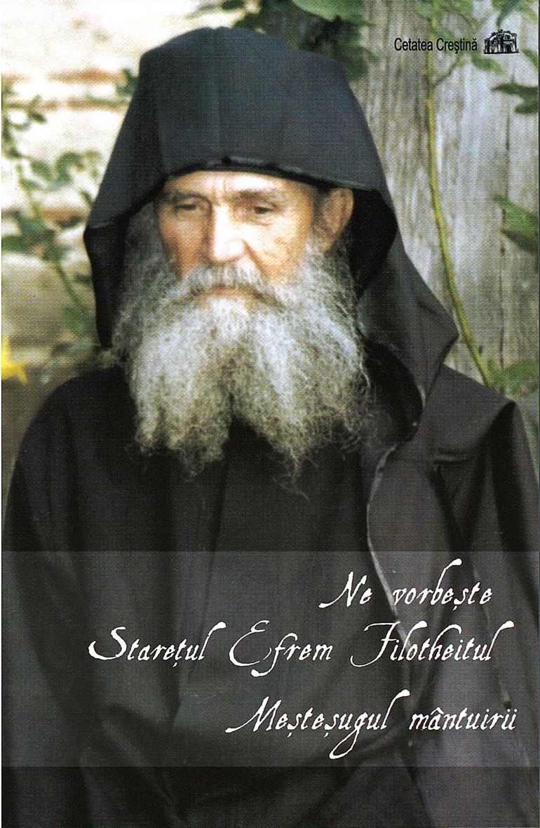 Ne vorbeşte Stareţul Efrem Filotheitul – Meşteşugul mântuirii