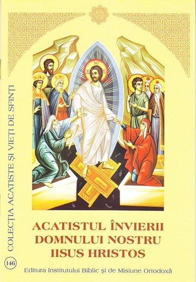 Acatistul Invierii Domnului nostru Iisus Hristos