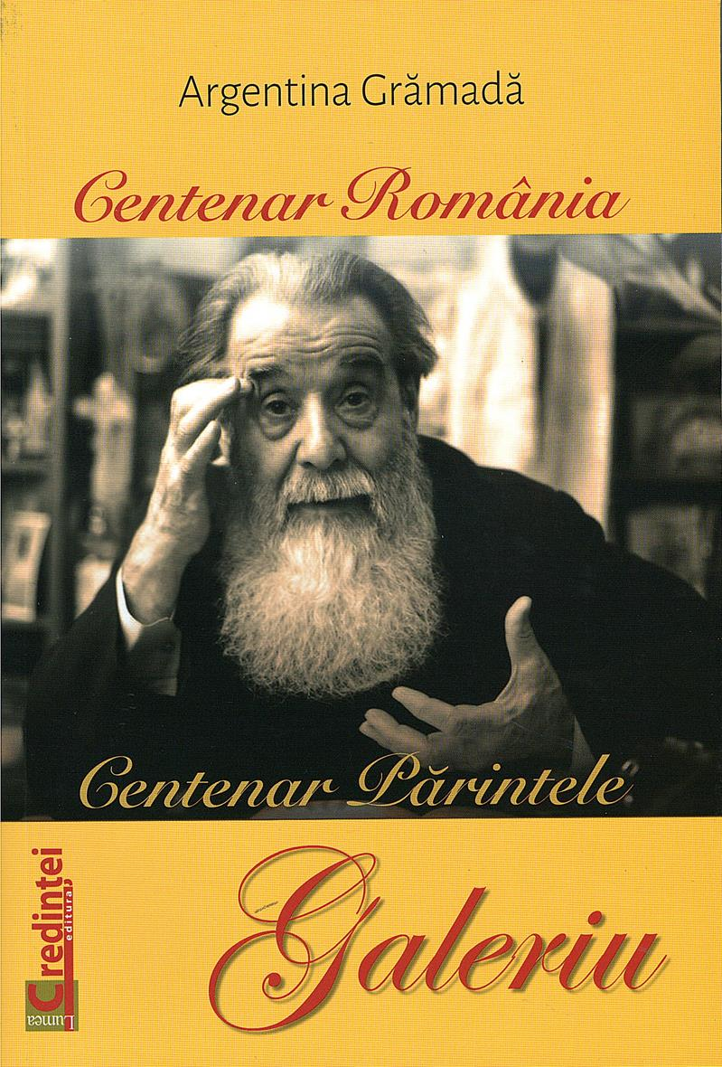 Centenar România. Centenar Părintele Galeriu
