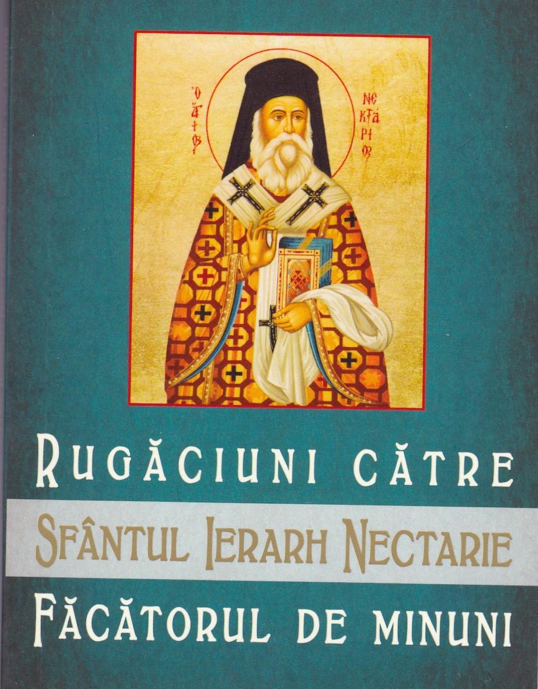 Rugăciuni către Sfântul Ierarh Nectarie făcătorul de minuni