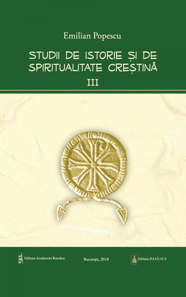 Studii de istorie şi spiritualitate creştină – Vol. 3